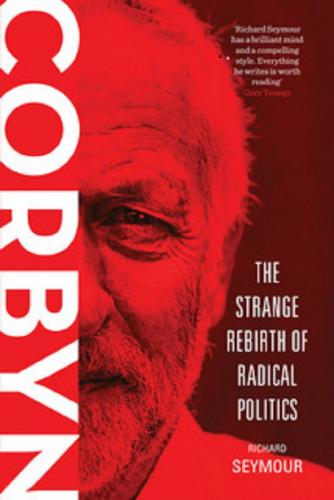 Corbyn: The Strange Rebirth of Radical Politics book cover
