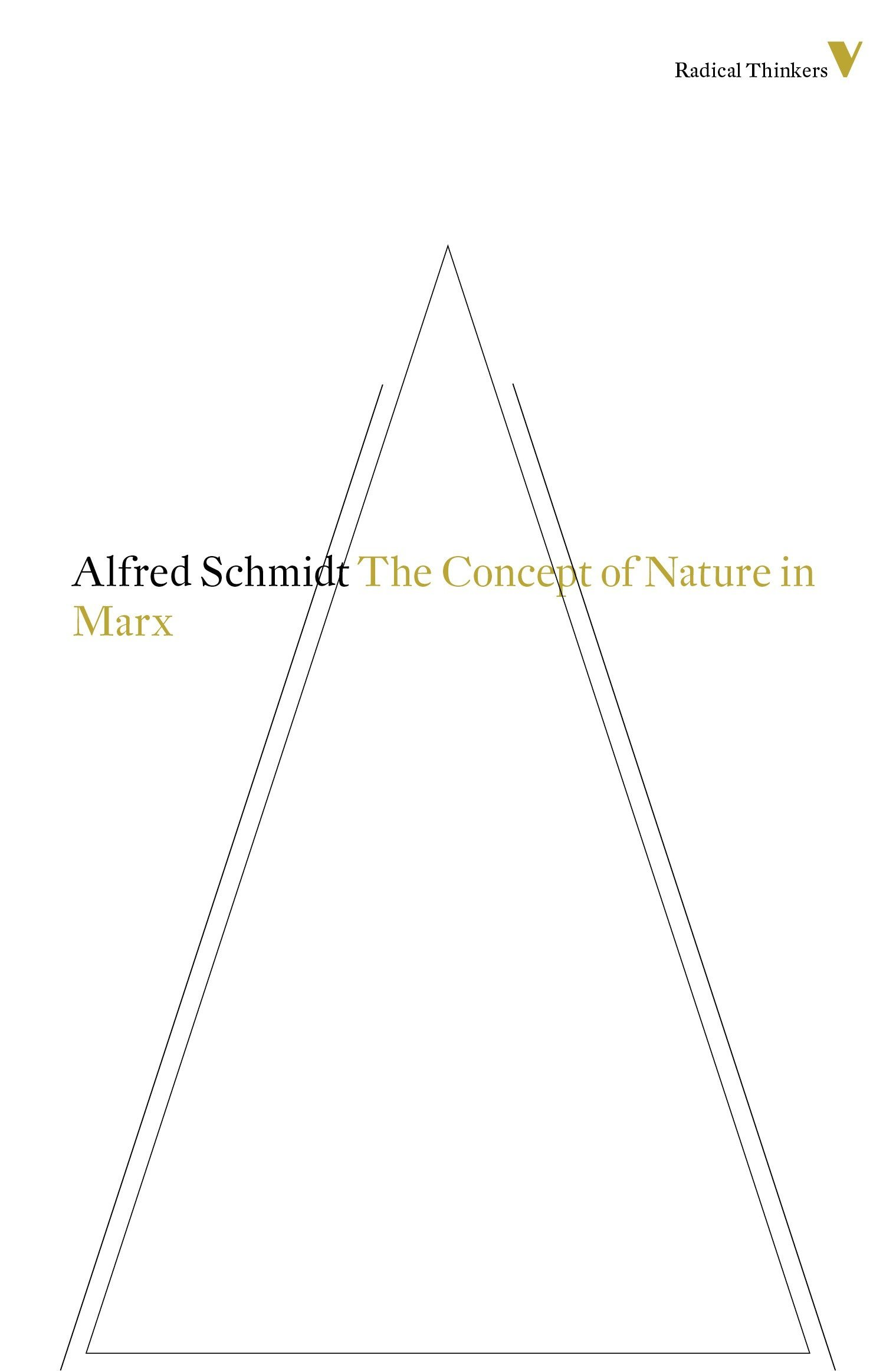 The Concept of Nature in Marx by Alfred Schmidt